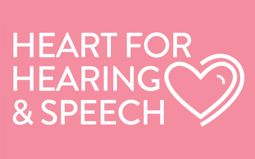 We Have A Heart . . . . for Hearing and Speech